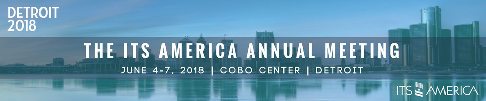 2018 ITS America Annual Meeting Detroit